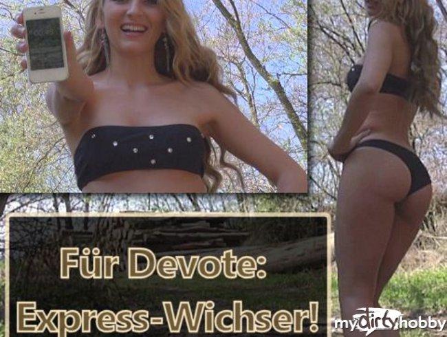 Für Devote: Express-Wichser!