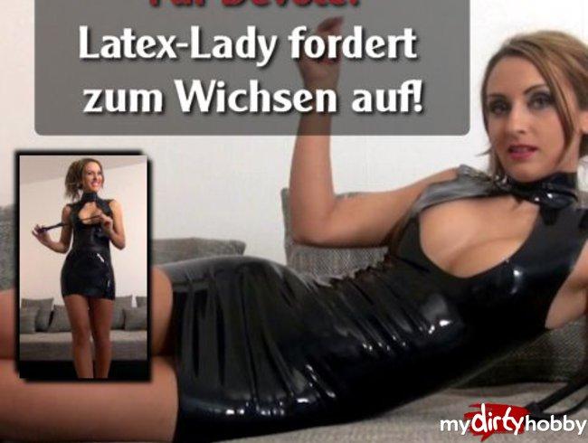 Latex-Lady fordert zum Wichsen auf!