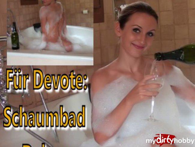 Für Devote: Schaumbad Deluxe