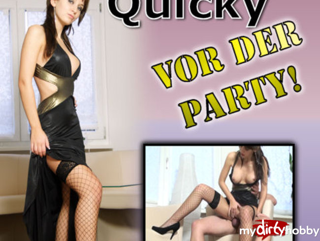 Geiler Quicky vor der Party